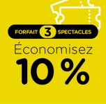 Forfait 3 spectacles 2021 | 10%