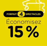 Forfait 4 spectacles 2021 | 15%