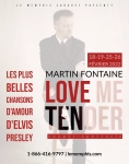 LOVE ME TENDER avec Martin Fontaine