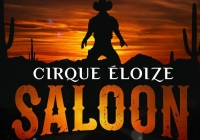 Cirque Éloize (Saloon - Cavale au coeur du Far West)