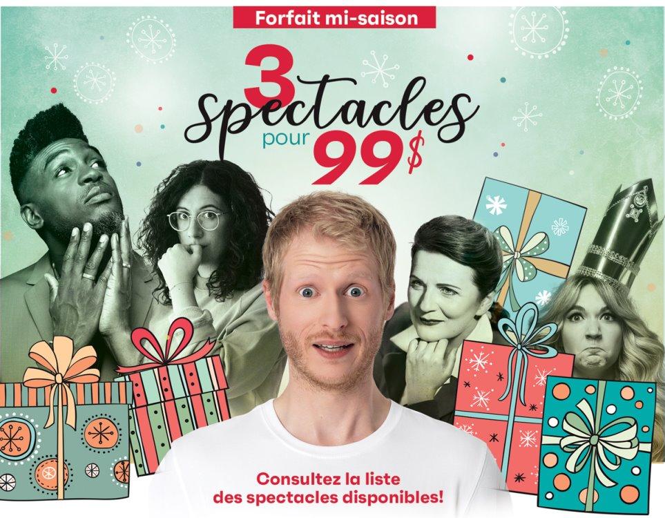 Forfait mi-saison 2019-2020 - 3 spectacles / 99 $