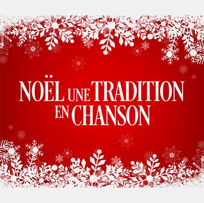 Noël, une tradition en chanson (Nouveau spectacle)