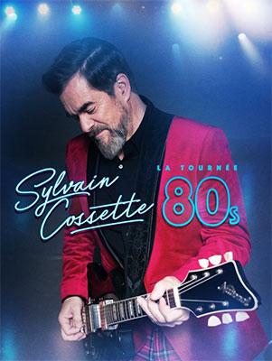Sylvain Cossette (Tournée 80s)