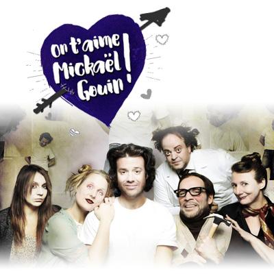 On t'aime Mickaël Gouin!