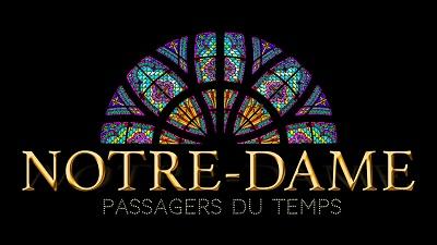 Notre-Dame - Les Passagers du temps