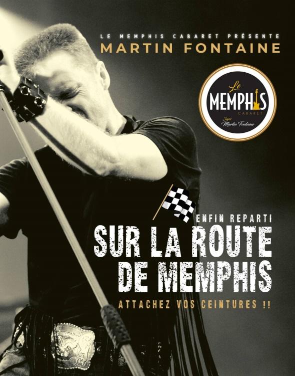 Martin Fontaine, Enfin Reparti Sur la Route de Memphis (Attachez vos ceintures!)