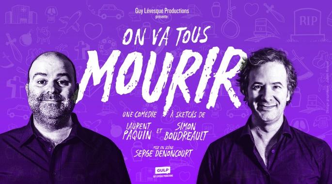 Laurent Paquin et Simon Boudreault - ON VA TOUS MOURIR