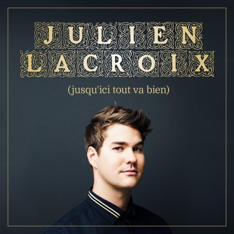 Julien Lacroix (Jusqu'ici tout va bien)