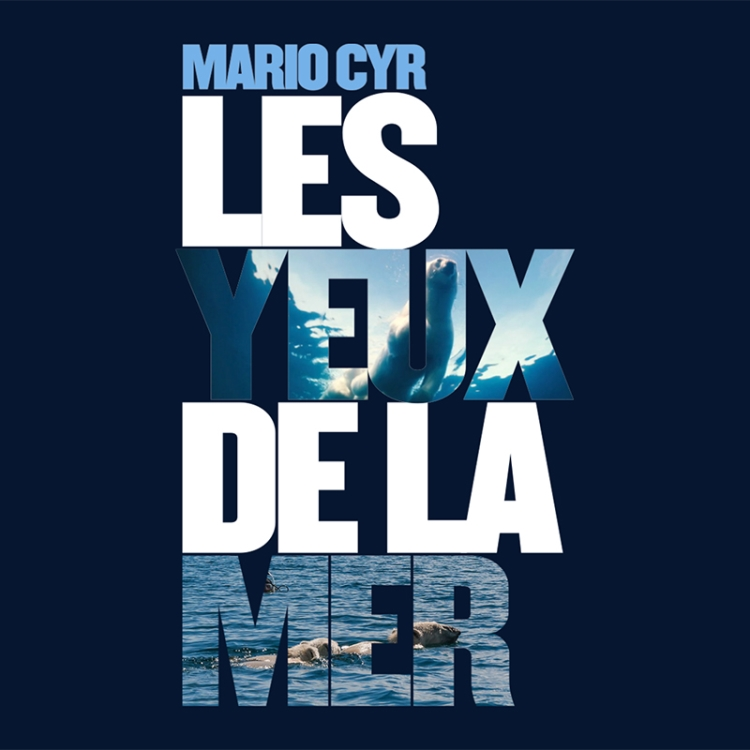 Mario Cyr (Les yeux de la mer)