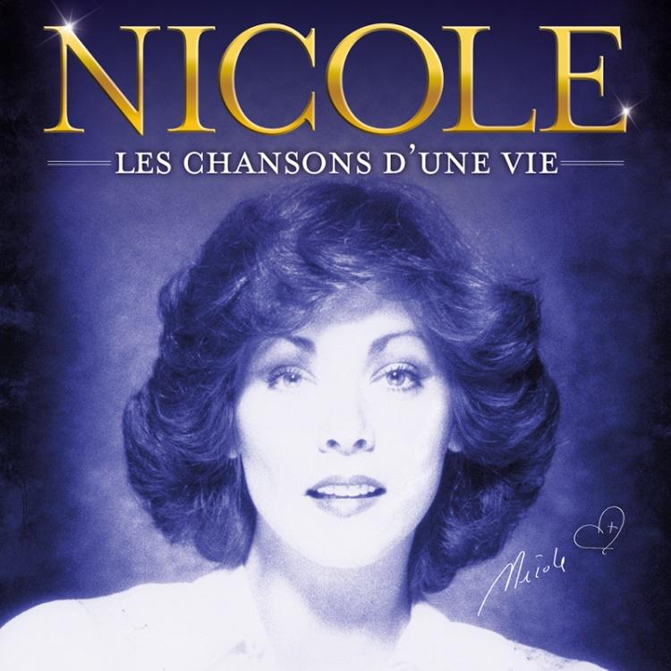 Nicole: Les chansons d'une vie