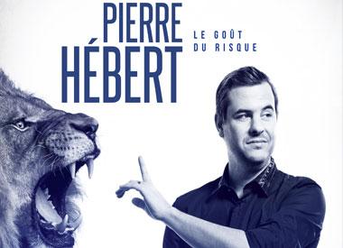 Spectacle Pierre Hébert: Le goût du risque présenté au Carré 150  de Victoriaville