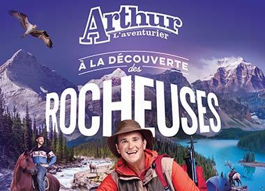 Spectacle Arthur l'Aventurier: À la découverte des Rocheuses présenté au Carré 150  de Victoriaville