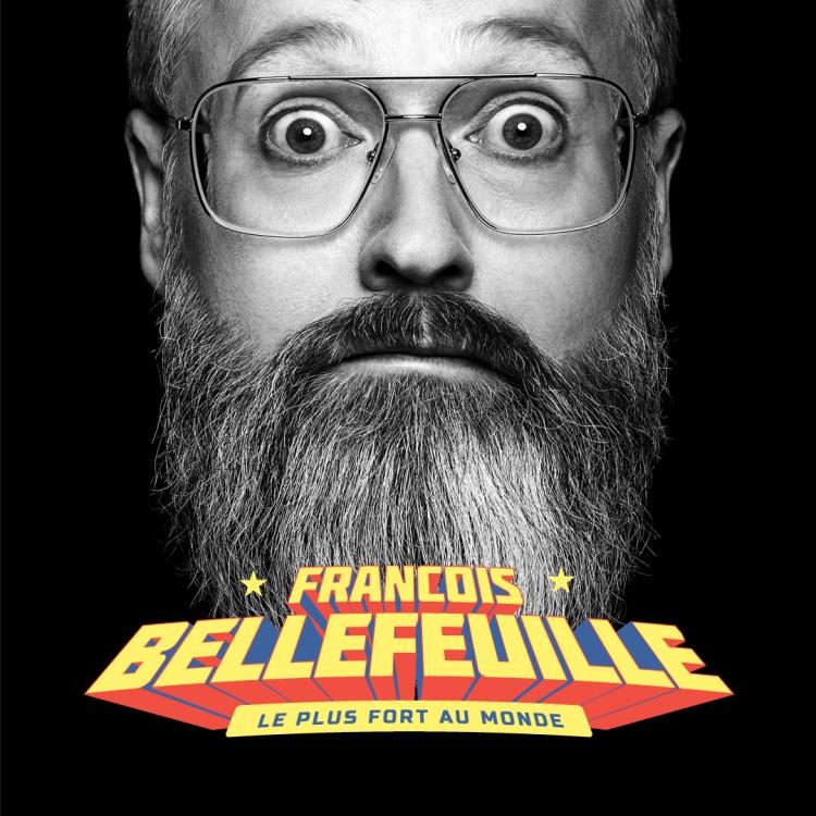 Spectacle François Bellefeuille: Le plus fort au monde présenté au Carré 150  de Victoriaville