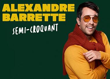 Alexandre Barrette (Semi-Croquant)