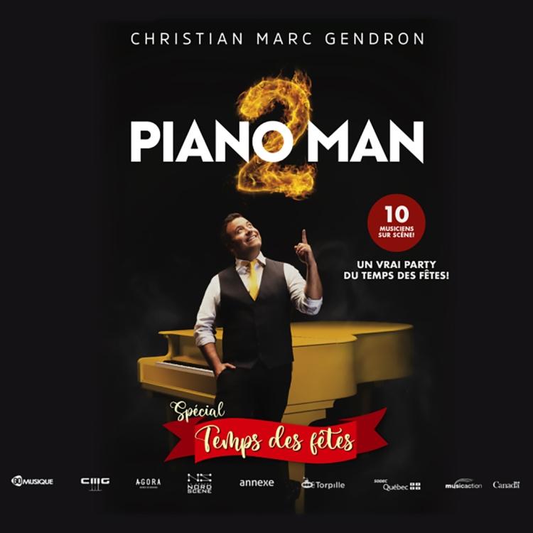 Spectacle Pianoman Expérience: Christian Marc Gendron présenté au Carré 150  de Victoriaville