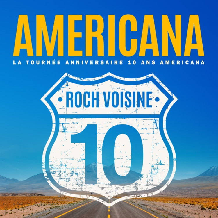 Roch Voisine (La tournée anniversaire, 10 ans Americana)