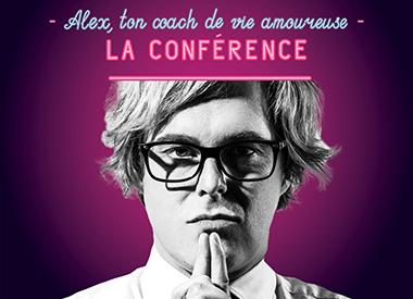 Spectacle Alex Perron: Alex, ton coach de vie amoureuse...la conférence présenté au Carré 150  de Victoriaville