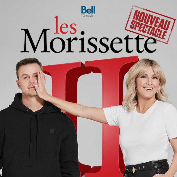 Spectacle Les Morissette II: En spectacle présenté au Carré 150  de Victoriaville