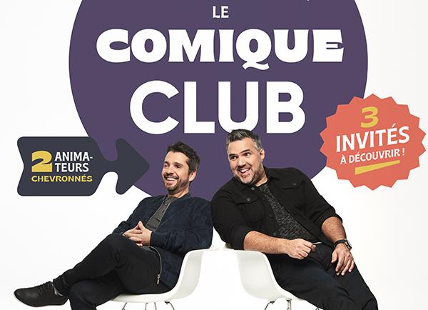 Spectacle Le Comique Club: Dominic, Martin et leurs invités! présenté au Carré 150  de Victoriaville
