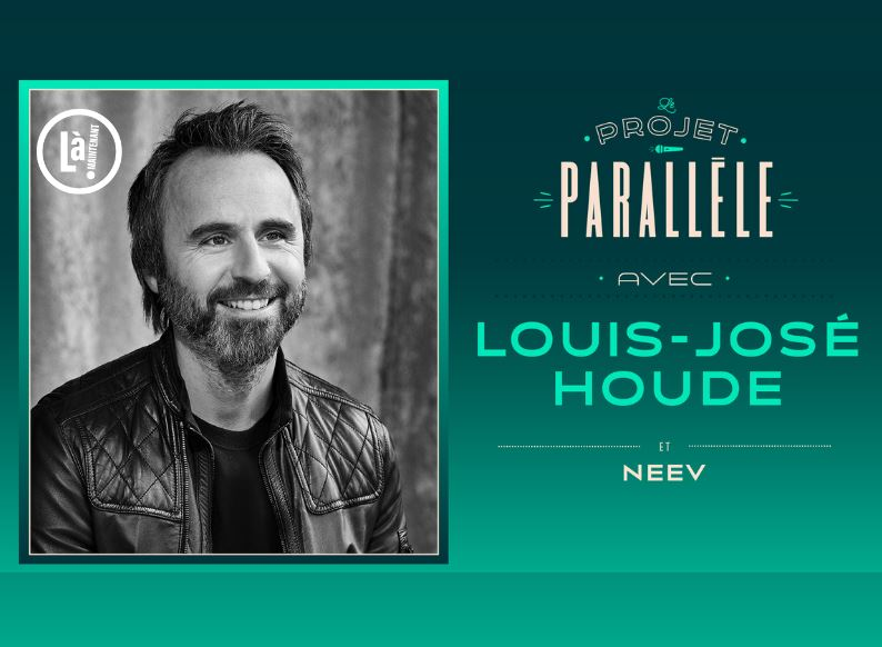 Le Projet parallèle - Louis-José Houde et Neev