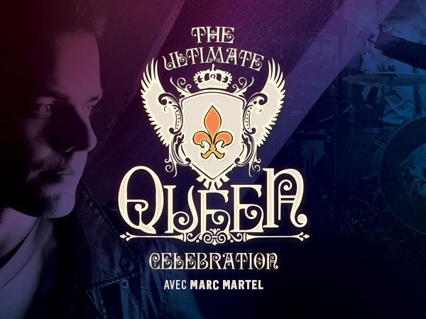 The Ultimate Queen Celebration avec Marc Martel