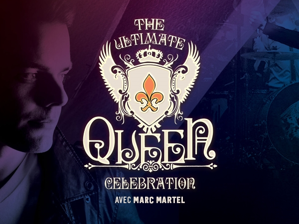 The Ultimate Queen Celebration avec Marc Martel